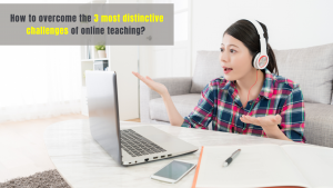 Challenges of online teaching