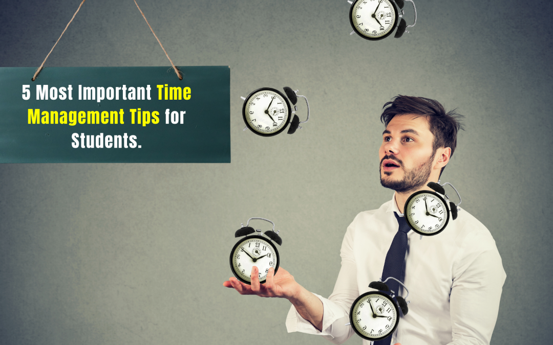 5 Most Important Time Management Tips for Students.