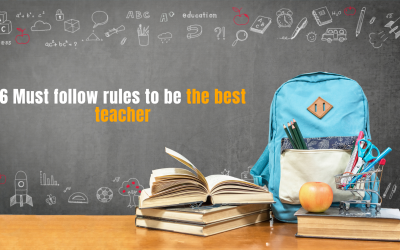 6 Must follow rules to be the best teacher